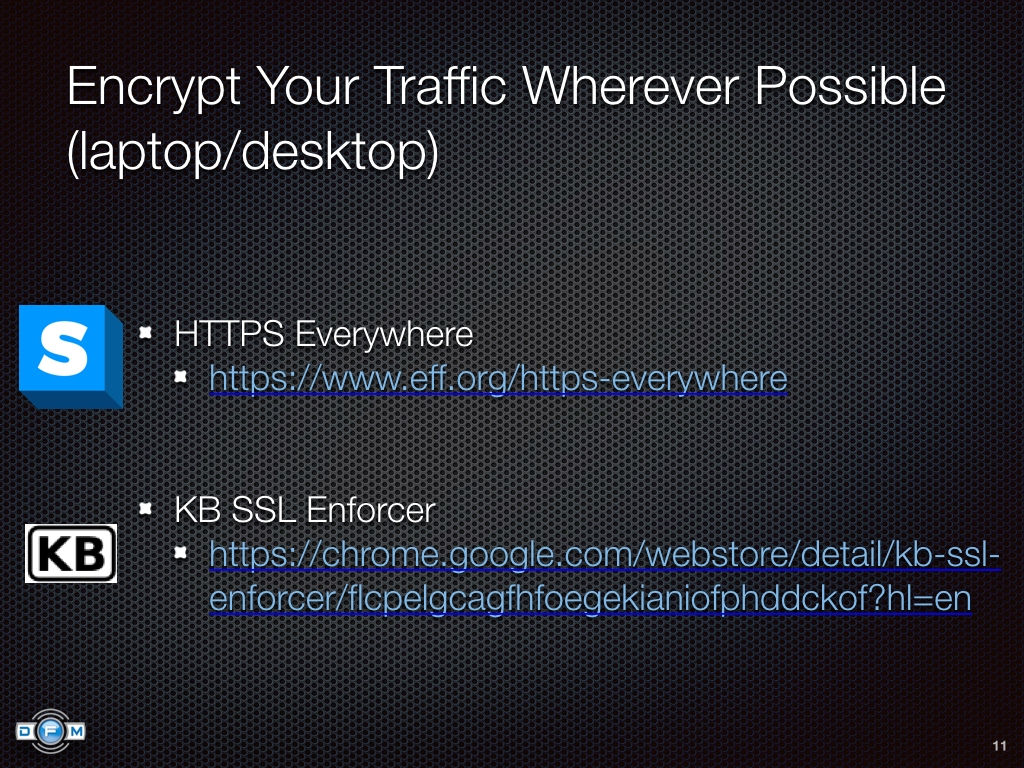 Encrypt Your Traffic Wherever Possible (laptop/desktop) - HTTPS Everywhere, KB SSL Enforcer
