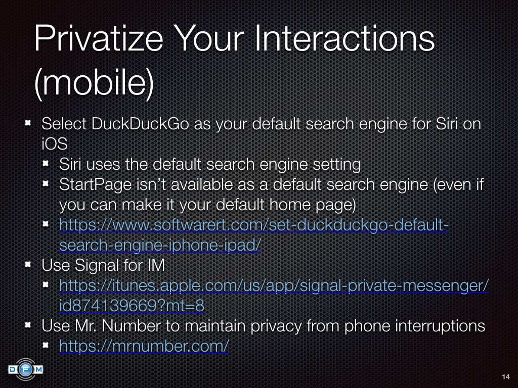 Privatize Your Interactions (mobile) - Use DuckDuckGo as default search engine, Use Signal IM, Use Mr. Number